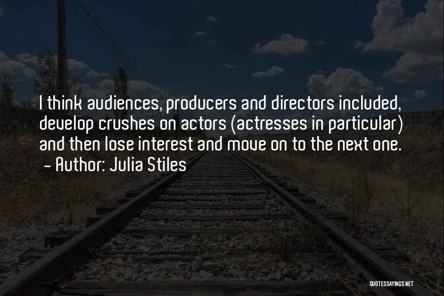 Actors And Actresses Quotes By Julia Stiles