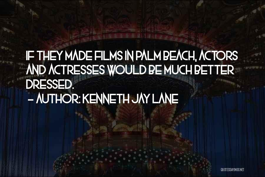 Actors And Actresses Quotes By Kenneth Jay Lane