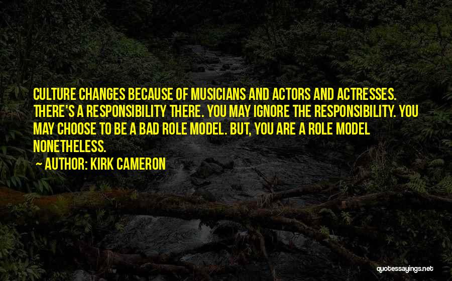 Actors And Actresses Quotes By Kirk Cameron
