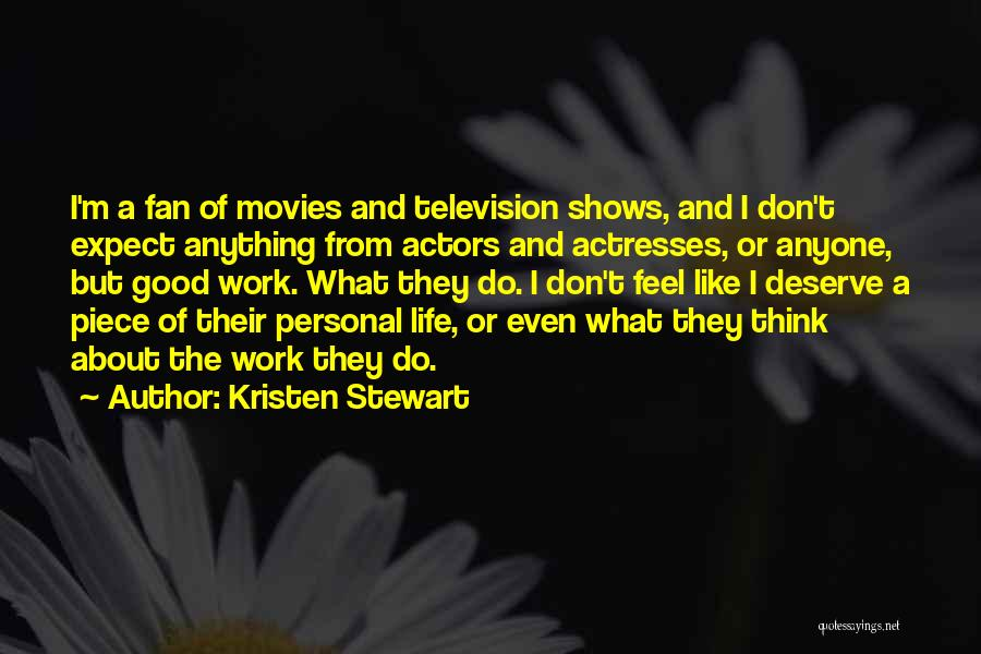Actors And Actresses Quotes By Kristen Stewart