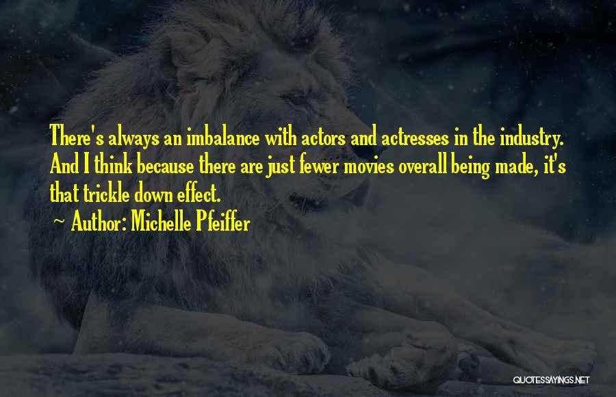 Actors And Actresses Quotes By Michelle Pfeiffer