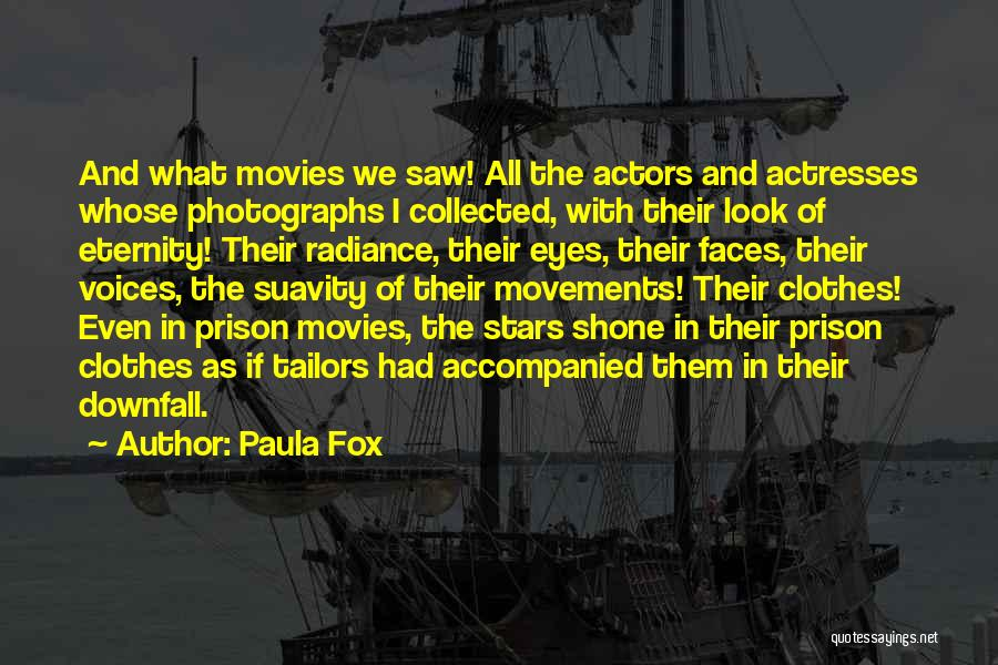 Actors And Actresses Quotes By Paula Fox