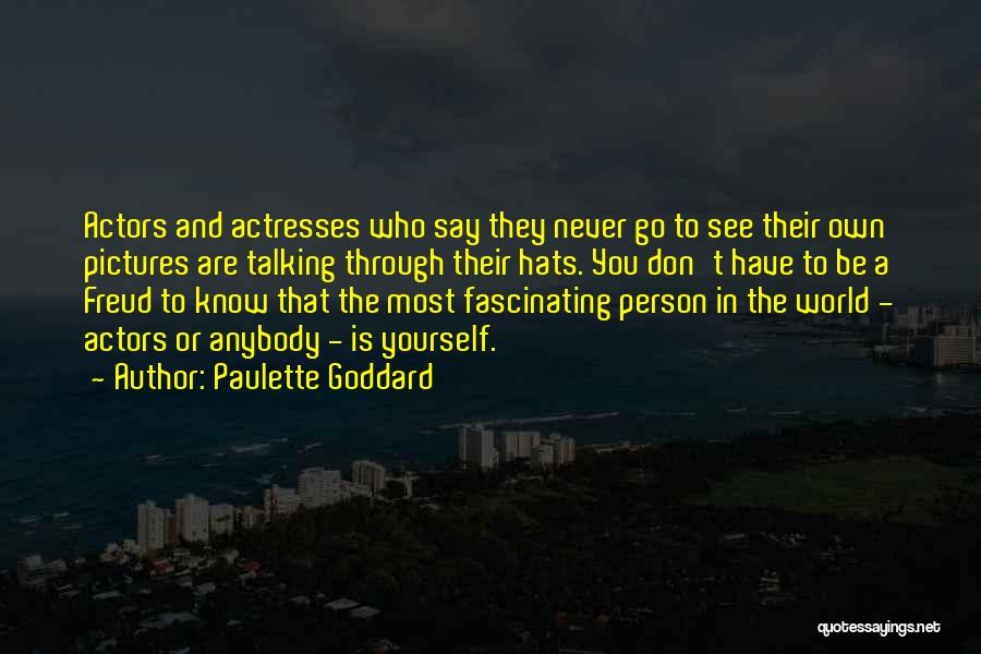 Actors And Actresses Quotes By Paulette Goddard