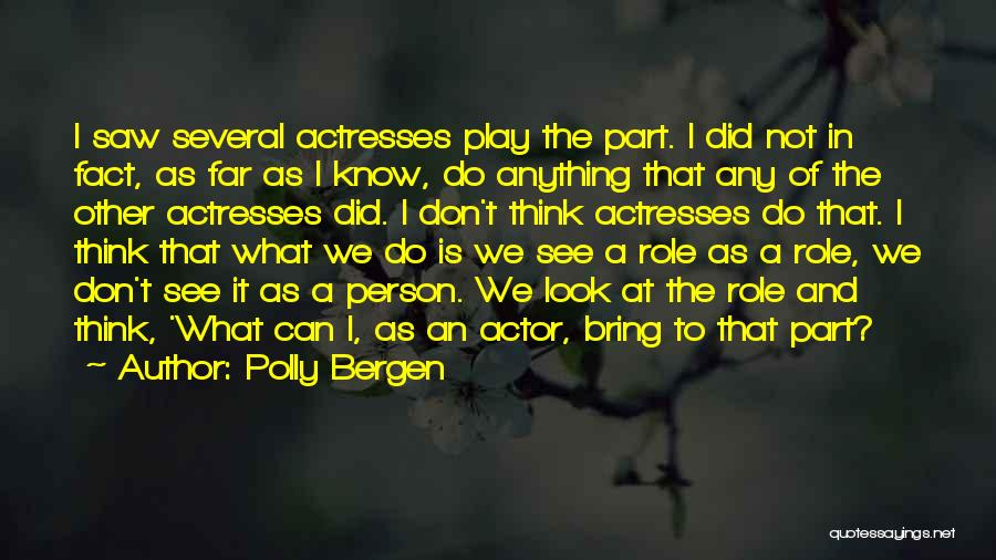 Actors And Actresses Quotes By Polly Bergen