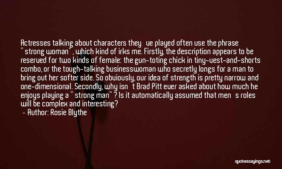 Actors And Actresses Quotes By Rosie Blythe