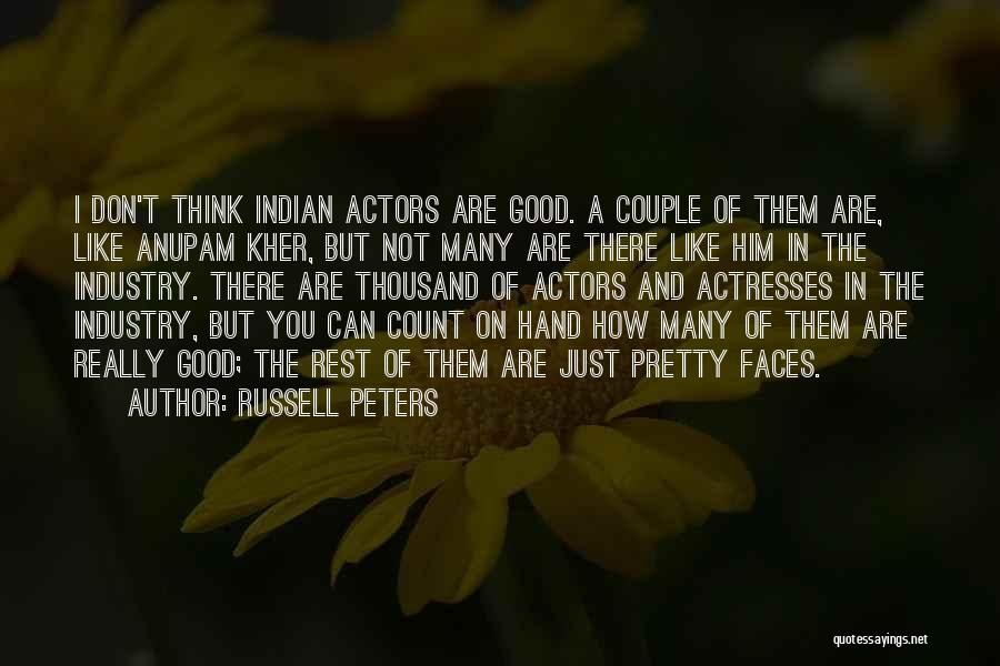 Actors And Actresses Quotes By Russell Peters