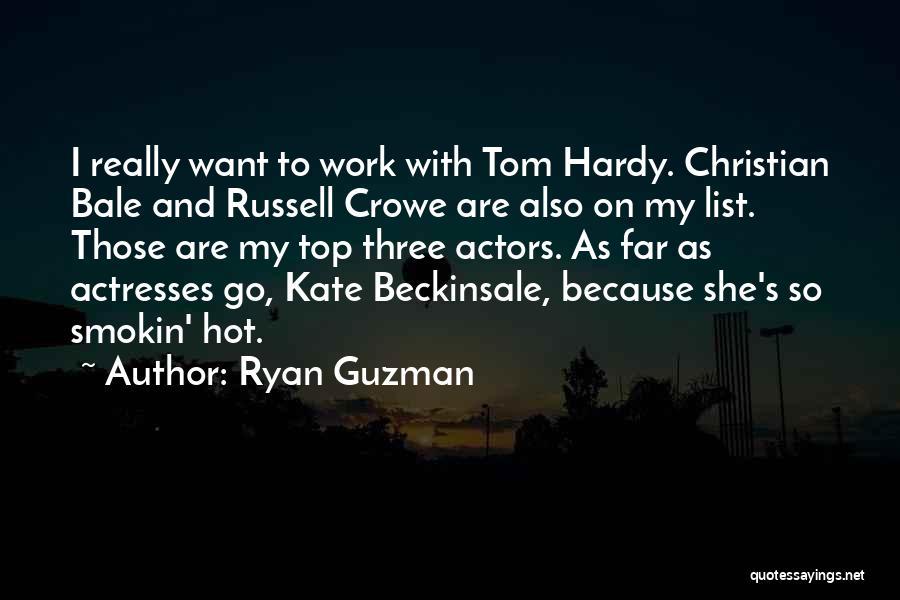 Actors And Actresses Quotes By Ryan Guzman