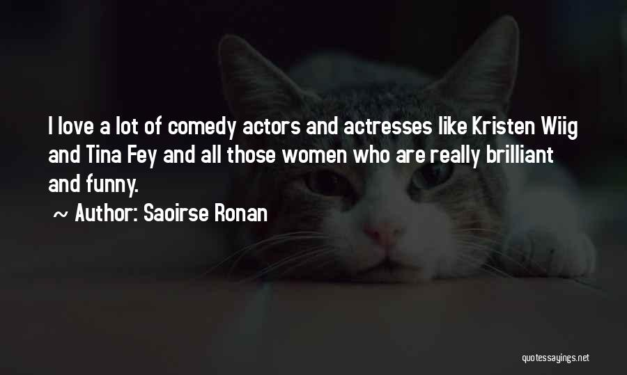 Actors And Actresses Quotes By Saoirse Ronan