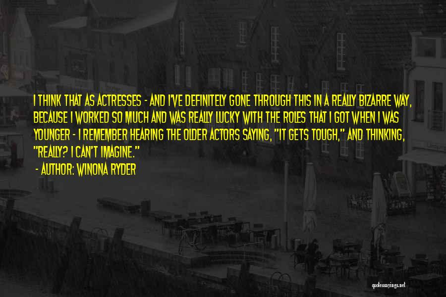 Actors And Actresses Quotes By Winona Ryder