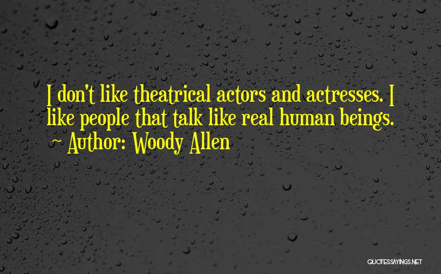 Actors And Actresses Quotes By Woody Allen