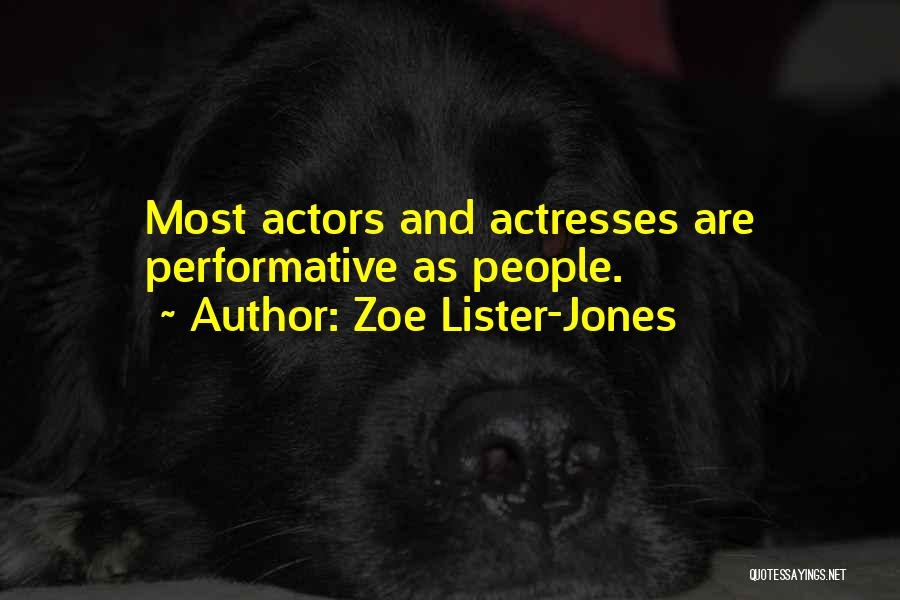 Actors And Actresses Quotes By Zoe Lister-Jones