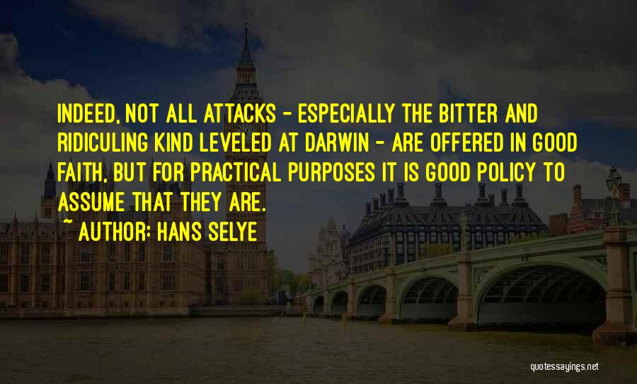 Ad Hominem Attacks Quotes By Hans Selye