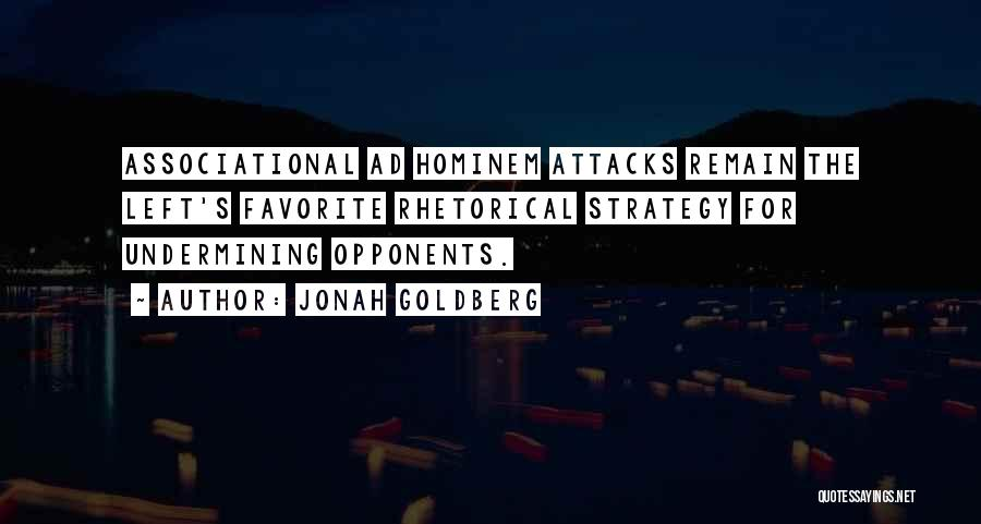 Ad Hominem Attacks Quotes By Jonah Goldberg