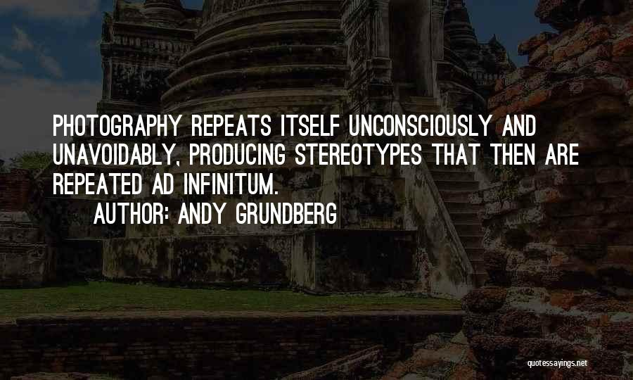 Ad Infinitum Quotes By Andy Grundberg