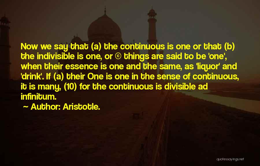Ad Infinitum Quotes By Aristotle.