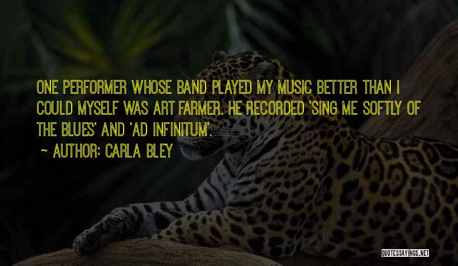 Ad Infinitum Quotes By Carla Bley