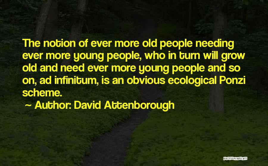 Ad Infinitum Quotes By David Attenborough