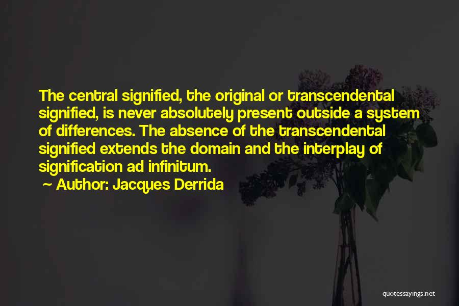 Ad Infinitum Quotes By Jacques Derrida