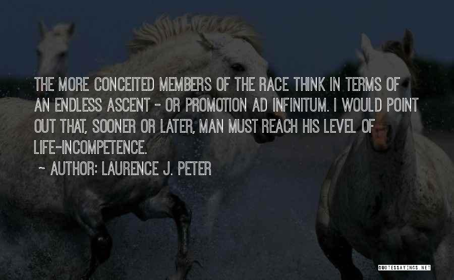 Ad Infinitum Quotes By Laurence J. Peter