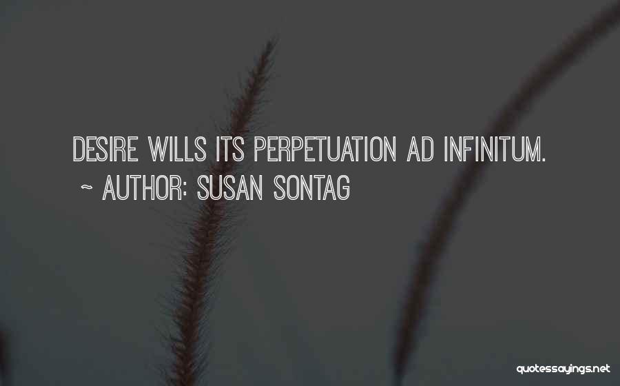 Ad Infinitum Quotes By Susan Sontag