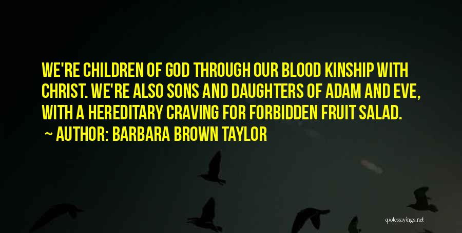 Adam And Eve Forbidden Fruit Quotes By Barbara Brown Taylor