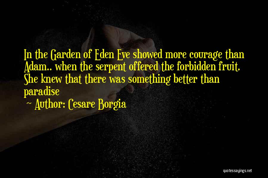 Adam And Eve Forbidden Fruit Quotes By Cesare Borgia