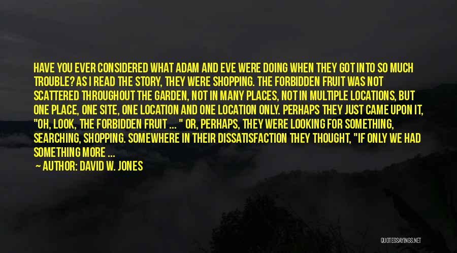 Adam And Eve Forbidden Fruit Quotes By David W. Jones