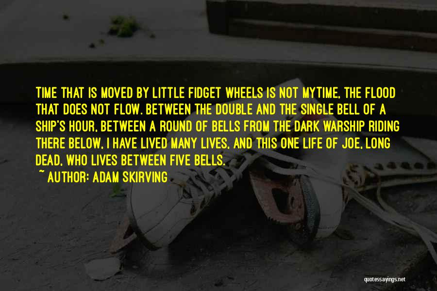 Adam And Joe Quotes By Adam Skirving