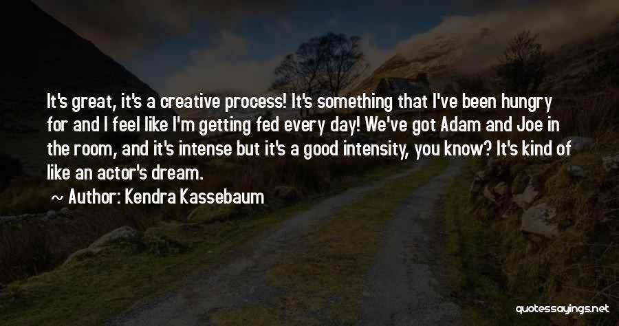 Adam And Joe Quotes By Kendra Kassebaum