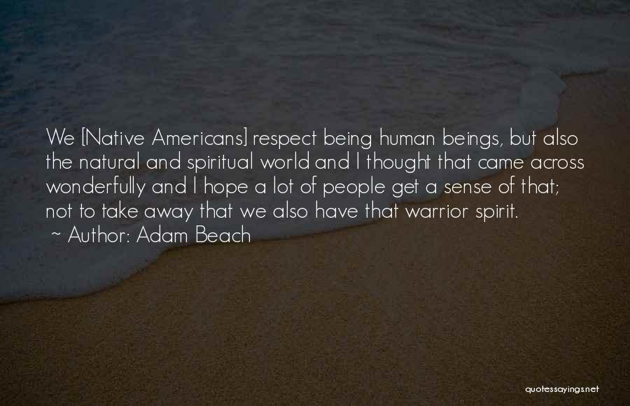 Adam Beach Quotes 1278518