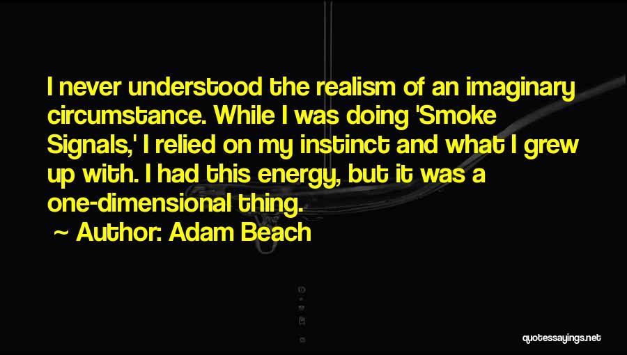 Adam Beach Quotes 1331383
