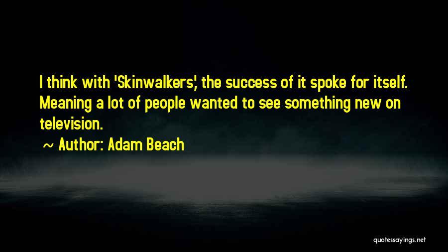Adam Beach Quotes 1451597