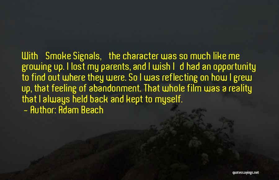 Adam Beach Quotes 1518337