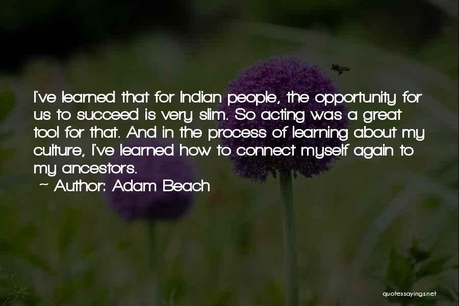 Adam Beach Quotes 1564300