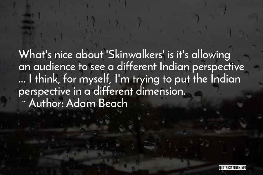 Adam Beach Quotes 1851590