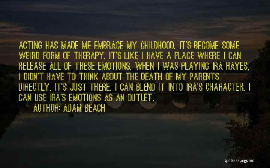 Adam Beach Quotes 357353