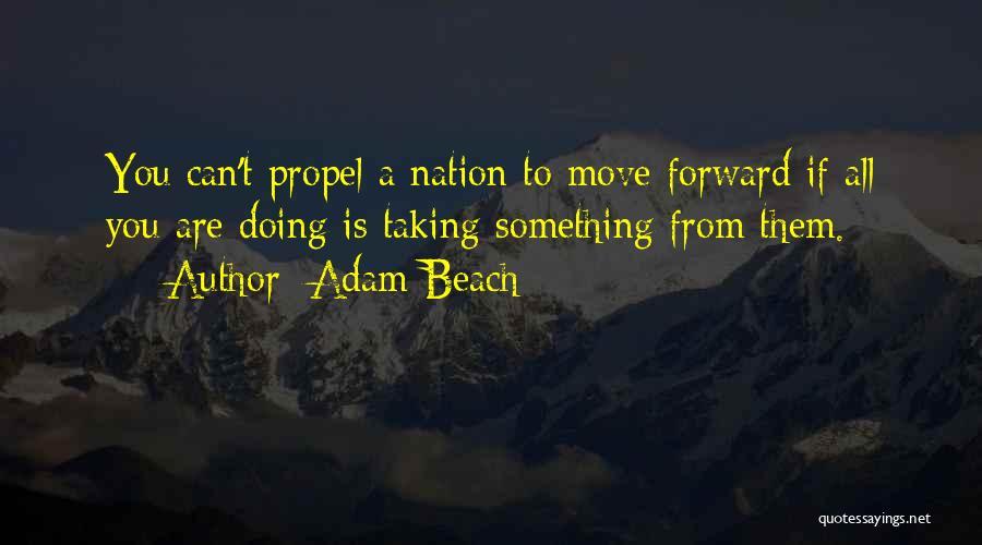 Adam Beach Quotes 385351