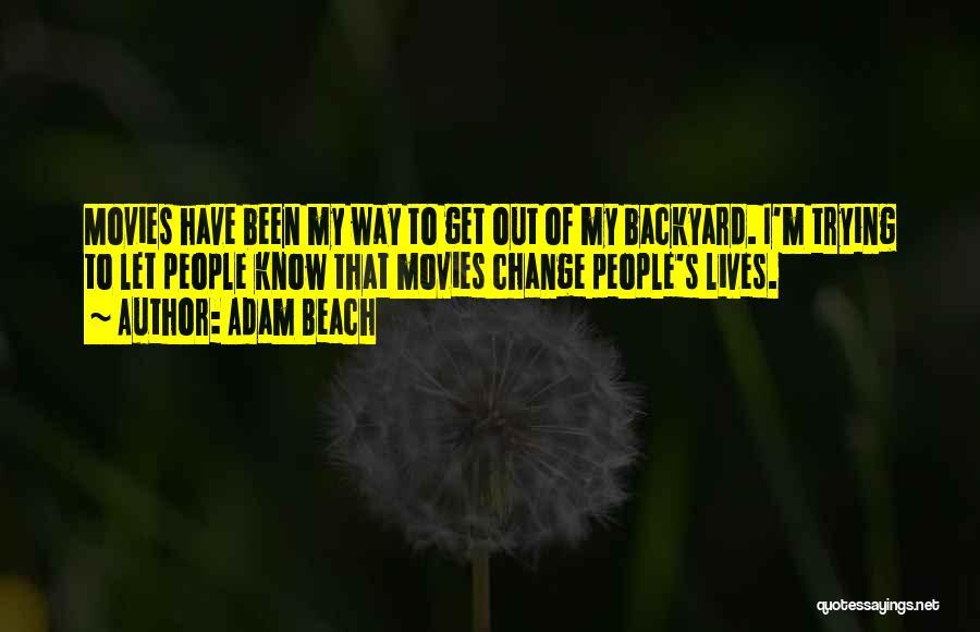 Adam Beach Quotes 576599