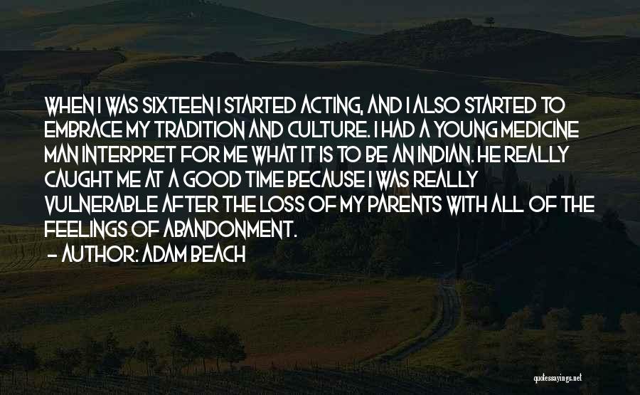 Adam Beach Quotes 737596