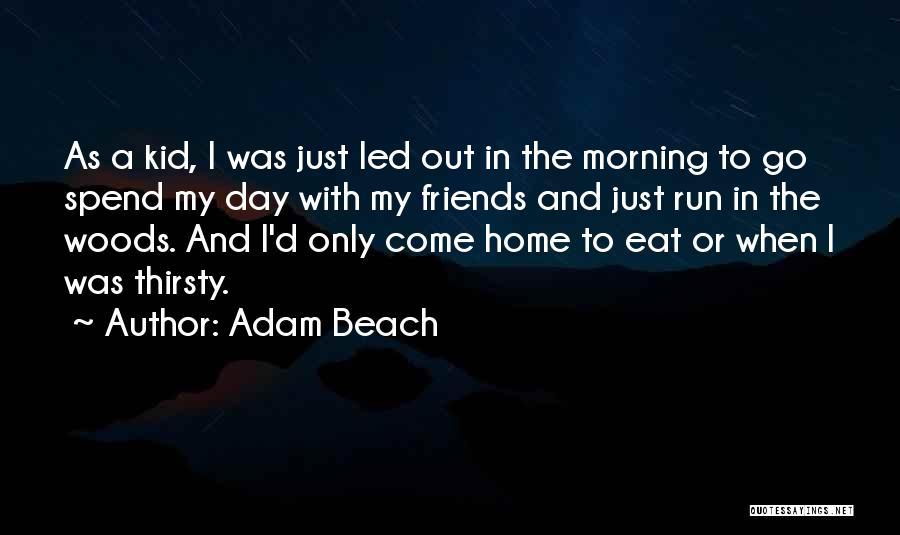 Adam Beach Quotes 814858