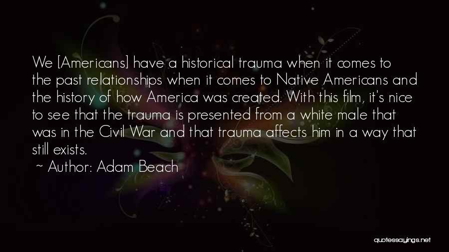 Adam Beach Quotes 863590