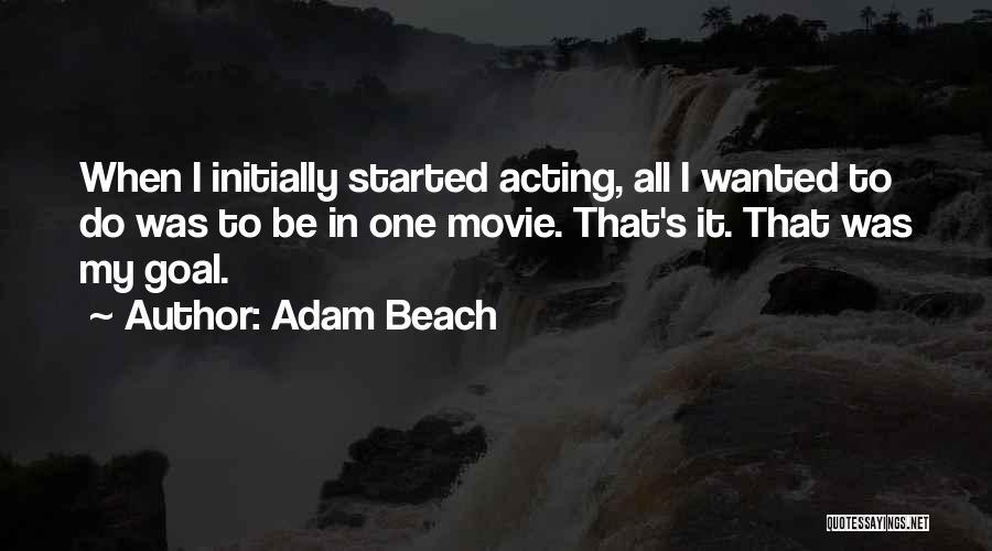 Adam Beach Quotes 937884