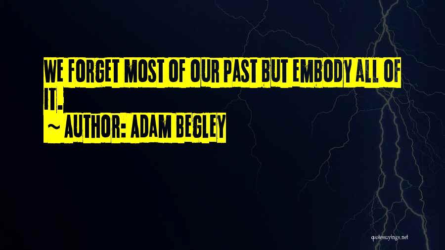 Adam Begley Quotes 463670