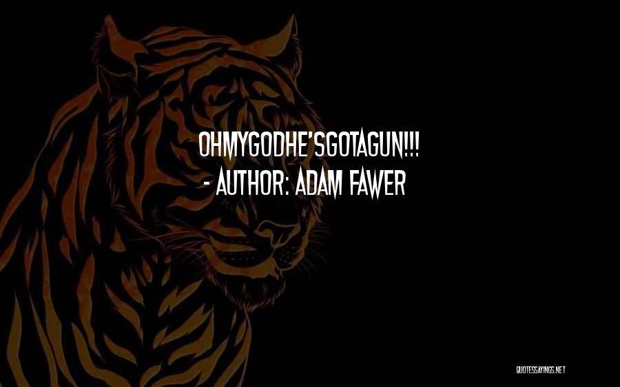 Adam Fawer Quotes 1056255