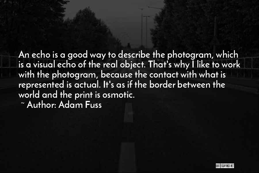 Adam Fuss Quotes 1031896
