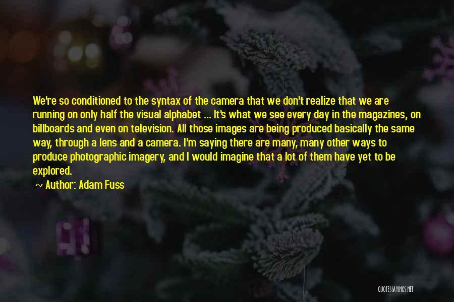 Adam Fuss Quotes 594345