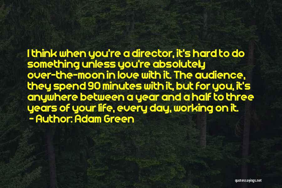 Adam Green Quotes 1645429