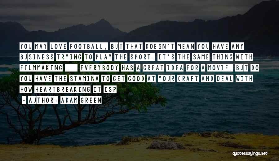 Adam Green Quotes 2087952
