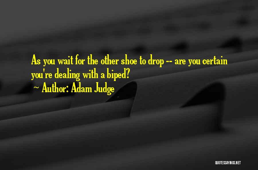 Adam Judge Quotes 2134671