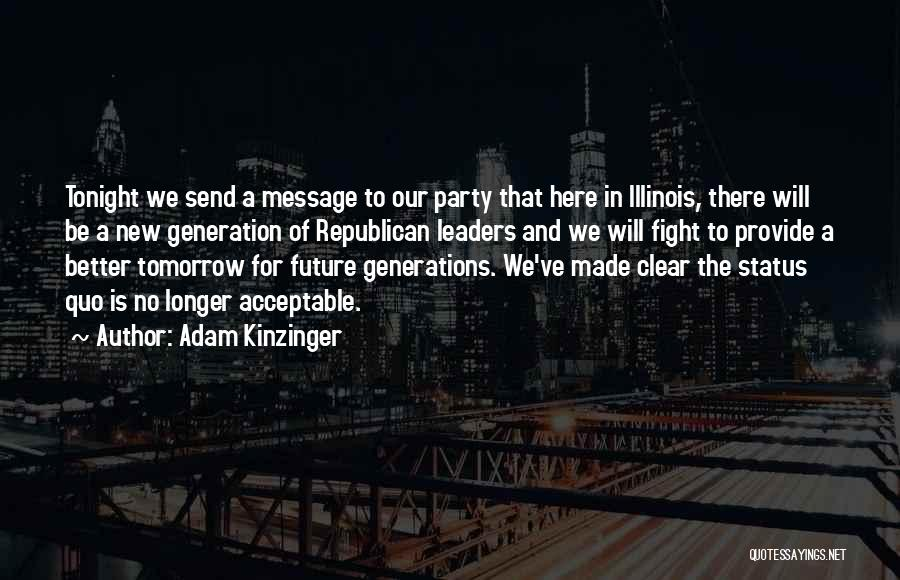 Adam Kinzinger Quotes 619837